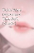 Tickle Wars (Adventure Time fluff, OCxOC) by Roseyful_