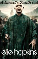 Voldemort's Death Eater by EvaSykesFiction