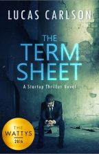 The Term Sheet   Wattys 2016 Winner by LucasCarlson