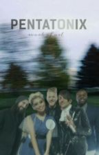 Work Of Art - Pentatonix One Shots by abriefinquiry