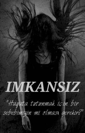 """""""İmkansız"""" by xxsiyahinkaranligixx"""