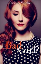 BadGirl? by hey_Jacyyyy