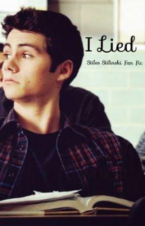 I Lied- Stiles Stilinski Fan Fic by fromthestart