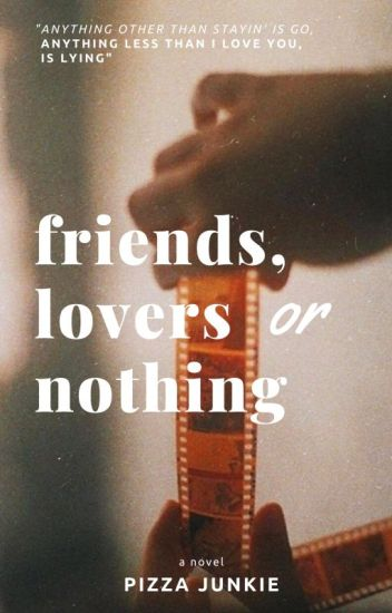 Friends, Lovers, or Nothing?