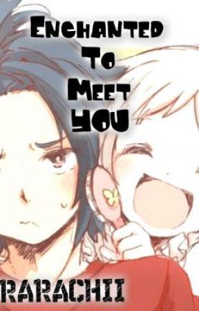 Enchanted to meet YOU  (one shot story) by tsurarachii