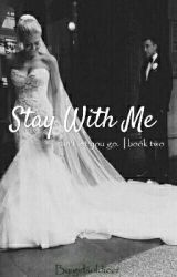 Stay With Me || book 2 ✔ by girlsoldieer