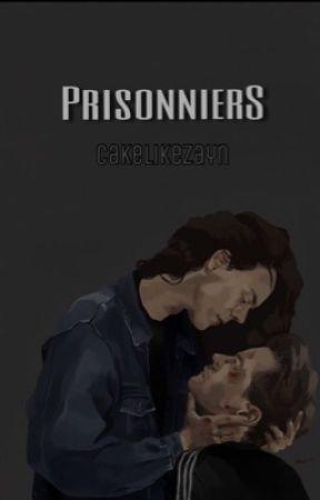 Prisonniers ✔️ by CakeLikeZayn