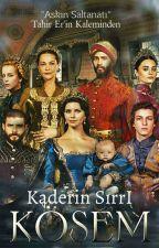 TahirEr0 tarafından yazılan Kaderin Sırrı: Kösem Sultan adlı hikaye