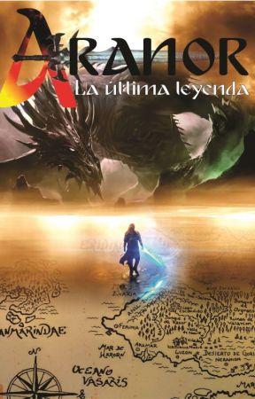ARANOR  La última leyenda by CesarMondaca