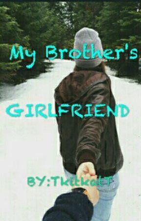 MY BROTHER'S GIRLFRIEND. (GIRLXGIRL) by TkitkatT