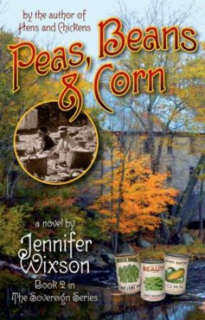 """""""Peas, Beans & Corn"""" (Book 2 in The Sovereign Series) by ChickenJen"""