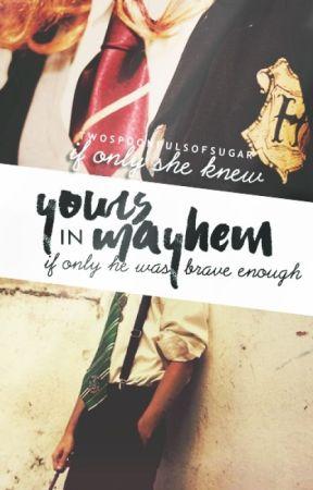 Yours in Mayhem |Dramione by TwoSpoonfulsOfSugar