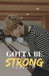 Gotta be strong (Jimin x Reader) cover
