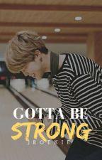 Gotta be strong (Jimin x Reader) by JRoekie