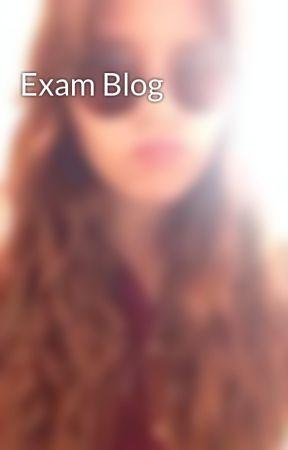 Exam Blog by Rachiesayshey