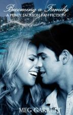 Becoming a Family (Percy Jackson Fan Fiction) by MegNCISLover