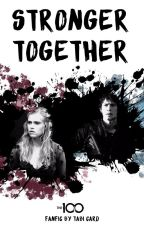 Stronger Together | The 100 [Bellarke one-shots] by joonfired