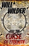 Will Wilder and the Curse of Eternity cover