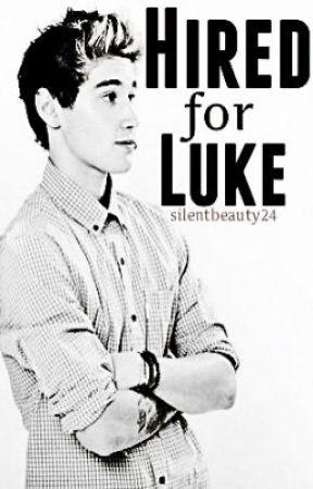 Hired For Luke. Janoskians Fan Fic || (Luke Brooks) by silentbeauty24
