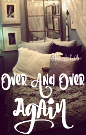 #1 Over And Over Again [Tristan Maxted] by alexiswayward
