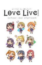 Love Live! School Idol Chatroom by kxty11