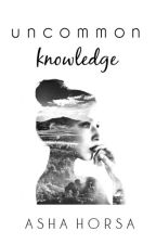 uncommon knowledge by TheSilentRepenter