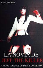 La Novia De Jeff The Killer ©   Book#1°   de _Katastrxph_