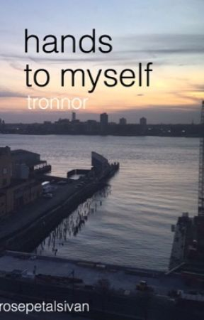 hands to myself // tronnor by whipdab