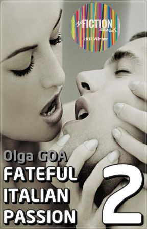 FATEFUL ITALIAN PASSION (VENEZIANI FAMILY #2) (READ THE WHOLE STORY ON AMAZON!) by Olga_GOA