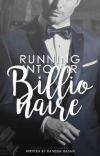 Running Into Mr. Billionaire | ✔️ cover