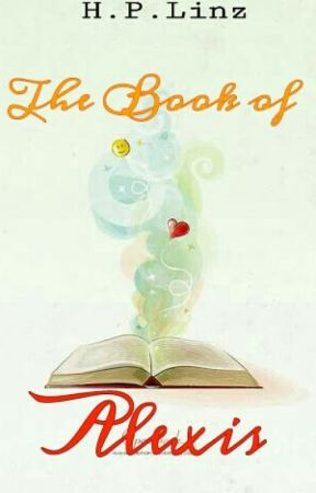 The Book Of Alexis by FelicityIsFelicitous