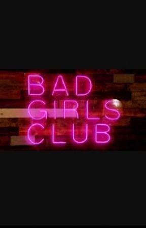 Bad Girl Club by Mrs_Jasmine_Neal