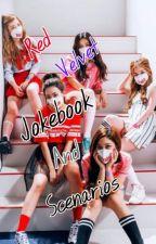 Red Velvet Jokebook And Scenarios by Wenndayy