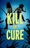 Kill or Cure (Extract) cover