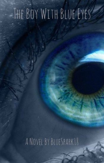 •The Boy With Blue Eyes• /A ZaneMau Fanfic\