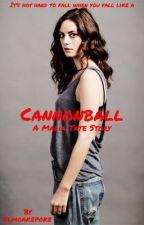 Cannonball >> A Malia Tate Fanfic by elmoakepoke