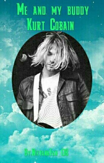 Me And My Buddy Kurt Cobain