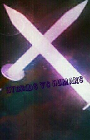 Hybrids VS Humans by LadyTigress28