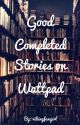 Good Completed Stories on Wattpad by