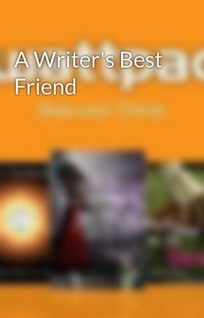 A Writer's Best Friend by ReviewerXreader