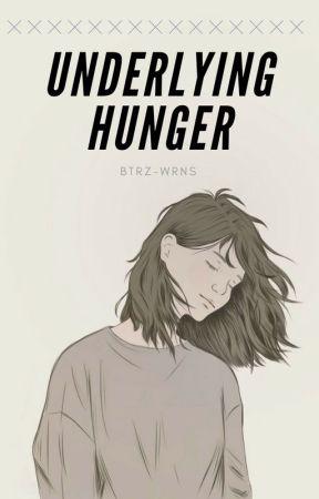 Underlying Hunger ✓ by btrz-wrns