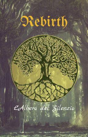 Rebirth - l'albero del silenzio by N3koIka