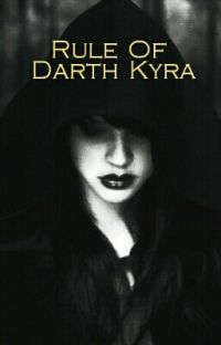Rule Of Darth Kyra //UNDER RECONSTRUCTION// cover