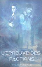 L'Épreuve des Factions by EvADreamland