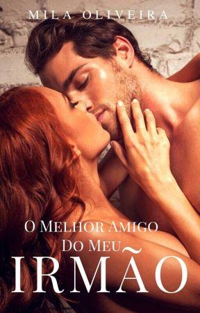 O Melhor Amigo Do Meu Irmão by Miila_Oliveira