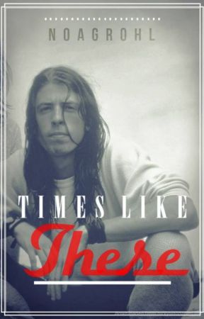 Times Like These (Dave Grohl) by armybychoice