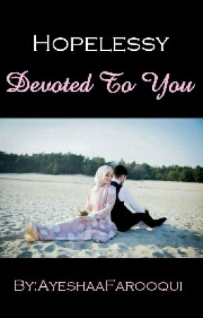 HOPELESSLY DEVOTED TO YOU (ON HOLD) by Ayeshaafarooqui
