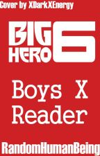 BH6 Boys x Reader Fics by BigHeroSixFeels
