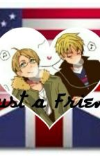 He's Just a Friend ((USUK)) by Isabel_345