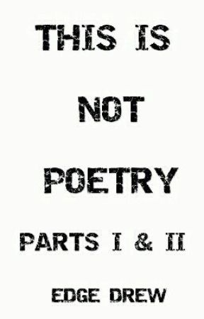 This Is Not Poetry by edgedrew